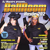 Dj Maestro Presents Ballroom, Hustle 202 by DJ Maestro