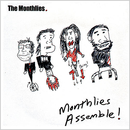 Monthlies, Assemble! by The Monthlies