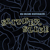 Slither Slice by New Orleans Nightcrawlers