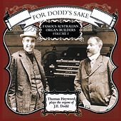 For Dodd's Sake - Famous Australian Organ Builders, Vol. 1 by Thomas Heywood