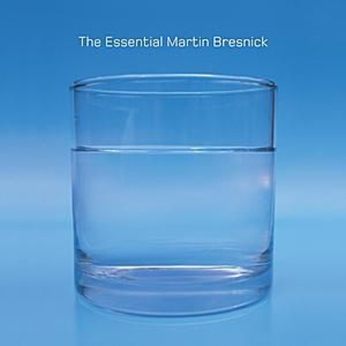 The Essential Martin Bresnick by Bang on a Can