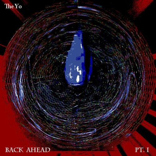 Back Ahead pt. I by Yo-