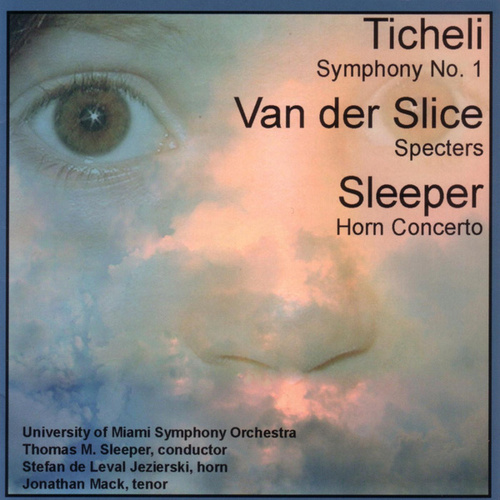 Play & Download Sleeper, Ticheli, Van der Slice by Univ. of Miami Symphony | Napster