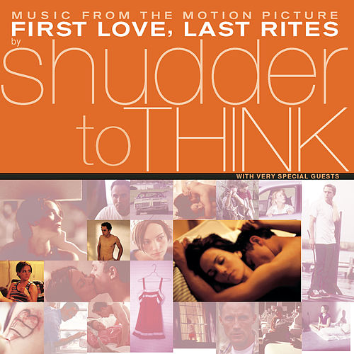 Play & Download First Love, Last Rites (Sdtk) by Shudder To Think | Napster