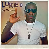 Say My Name by Lukie D