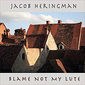 Play & Download Blame Not My Lute by Jacob Heringman | Napster