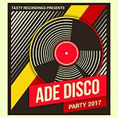 ADE Disco Party 2017 - EP by Various Artists