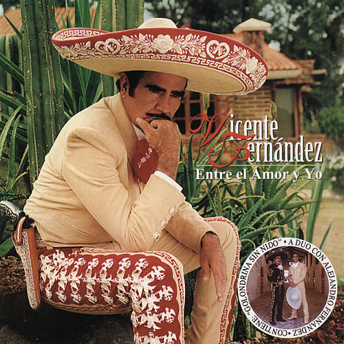 Play & Download Entre El Amor Y Yo by Vicente Fernández | Napster