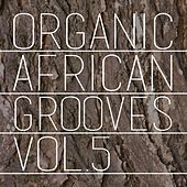 Organic African Grooves, Vol.5 by Various Artists