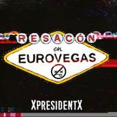 Resacón en Eurovegas by XpresidentX
