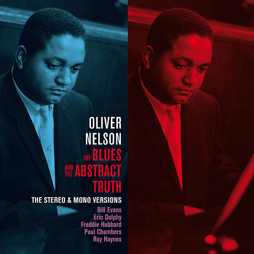 The Blues and the Abstract Truth: The Stereo & Mono Versions (Bonus Track Version) by Oliver Nelson