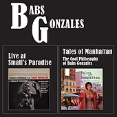 Tales of Manhattan: The Cool Philosophy of Babs Gonzales + Live at Small's Paradise (Bonus Track Version) von Babs Gonzales
