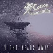 Light-Years Away by Cotton Salamander