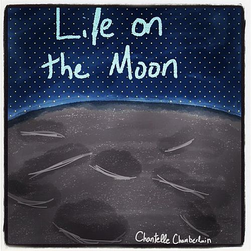 Life on the Moon by Chantelle Chamberlain