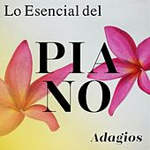 Lo Esencial del Piano: Adagios by Various Artists