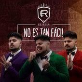No Es Tan Fácil by El Reja