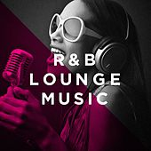 R&b Lounge Music by Various Artists