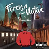 Foreign Native by Strapstar