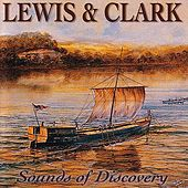 Play & Download Lewis & Clark: Sounds Of Discovery by Various Artists | Napster
