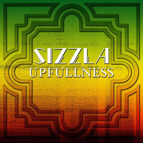 Upfullness by Sizzla
