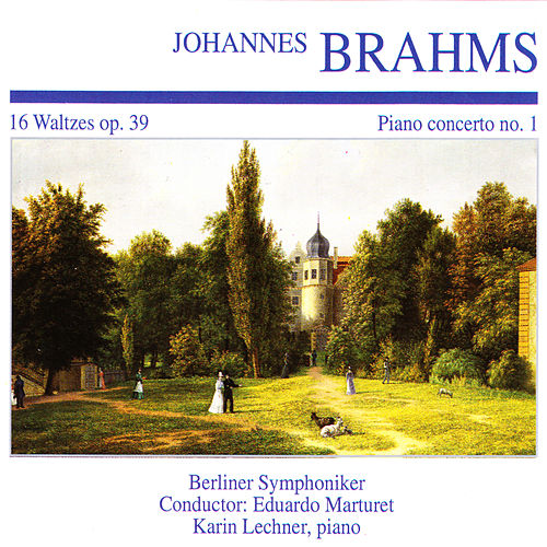 Brahms: Piano Concerto No. 1 & 16 Waltzes by Karin Lechner
