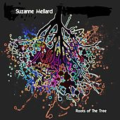 Roots of the Tree by Suzanne Mellard