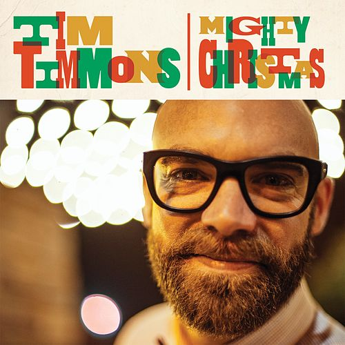 Mighty Christmas by Tim Timmons