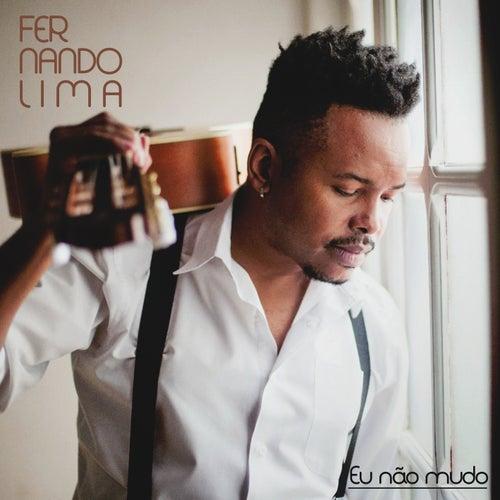 Eu Não Mudo by Fernando Lima