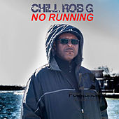 No Running by Chill Rob G.