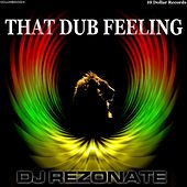 That Dub Feeling by Dj Rezonate