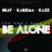 BE ALONE (feat. Karizma) [Radio Edit] by Kazz