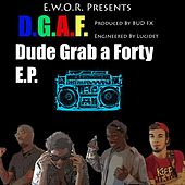 Dude Grab a Forty E.P. by E.W.O.R.