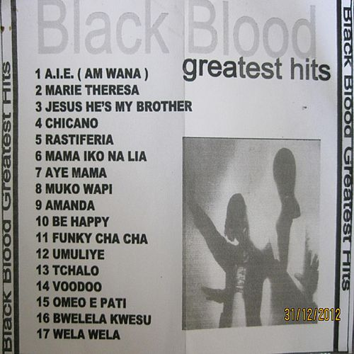 Black Blood Greatest Hits by Black Blood