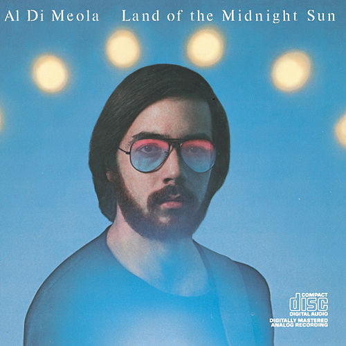 Land Of The Midnight Sun  by Al DiMeola