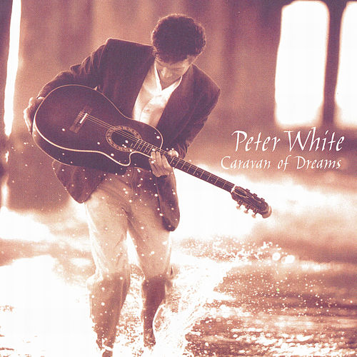 Play & Download Caravan Of Dreams by Peter White | Napster