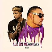 All On Me (feat. Kap G) by Duxe
