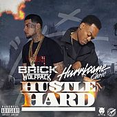 Hustle Hard (feat. Hurricane Chris) by Brick Wolfpack
