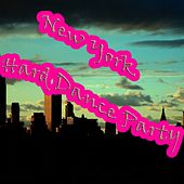 New York Hard Dance Party - EP by Various Artists