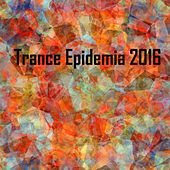 Trance Epidemia 2016 - EP by Various Artists