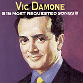 16 Most Requested Songs by Vic Damone
