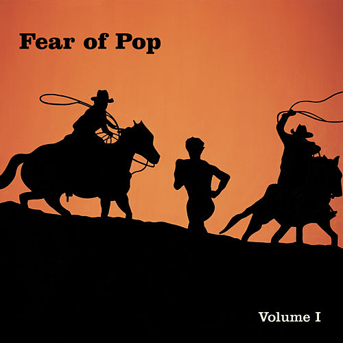 Play & Download Volume I by Fear Of Pop | Napster