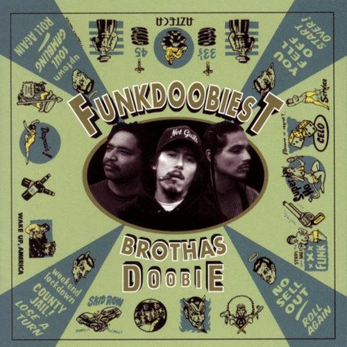 Play & Download Brothas Doobie by Funkdoobiest | Napster