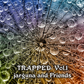 …and Friends: Trapped Vol. 1 by Jarguna