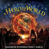 A Hero for the World (Immortal Extended) by A Hero for the World