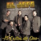 15 Exitos de Oro by El Jefe Y Su Grupo
