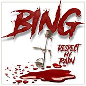 Respect My Pain (feat. KENNETH FOSTER) by Bing