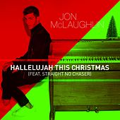 Hallelujah This Christmas (feat. Straight No Chaser) by Jon McLaughlin