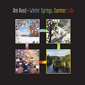 Winter Springs, Summer Falls by Ann Reed