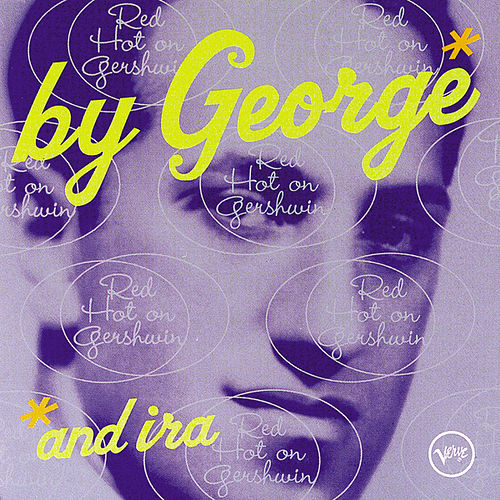 Play & Download By George & Ira: Red Hot On Gershwin by Various Artists | Napster