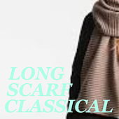 Long Scarf Classical by Various Artists
